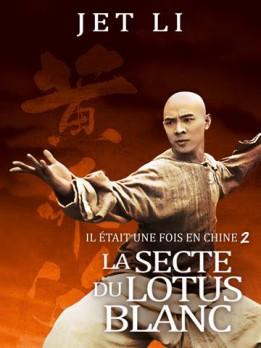 Il était une fois en Chine 2 - La Secte du Lotus Blanc