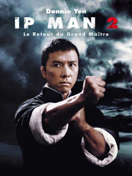 Ip man 2 le retour du grand maitre
